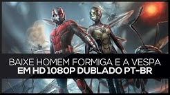 Baixe o Filme Homem Formiga e a Vespa em HD 1080p Dublado PT-BR (Torrent)