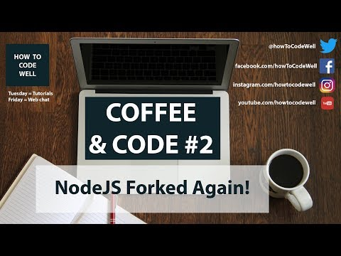 Coffee And Code #2 | NodeJS Forked Again