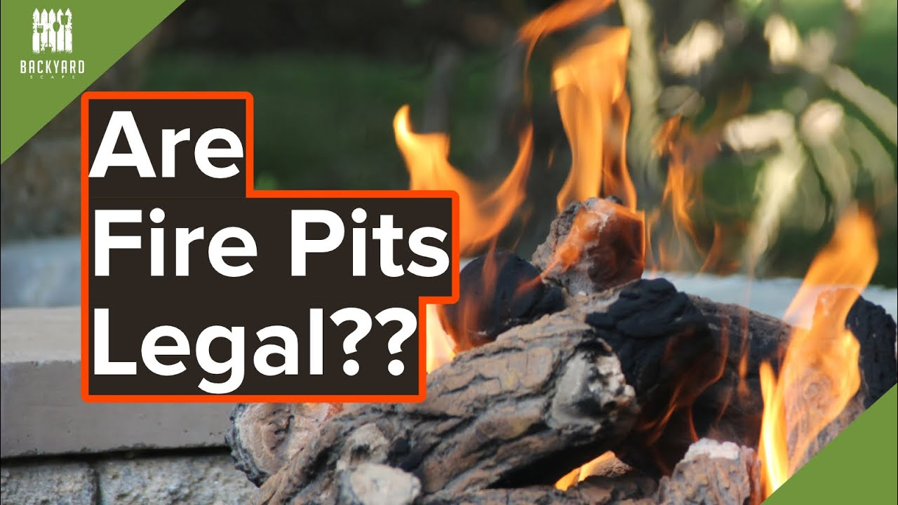 Are Backyard Fire Pits Legal Backyardscape