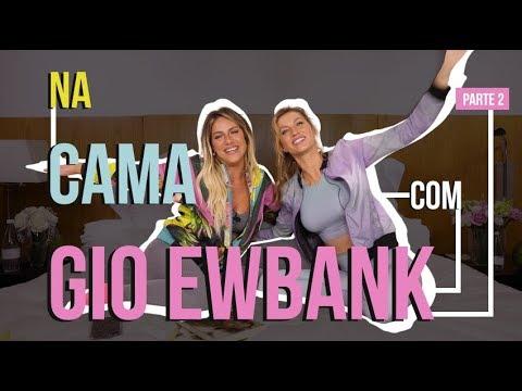 NA CAMA COM GIO EWBANK E... GISELE BÜNDCHEN (PARTE 2) l GIOH