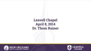 4/8/2014 - Dr. Thom Rainer, President & CEO; LifeWay Christian Resources