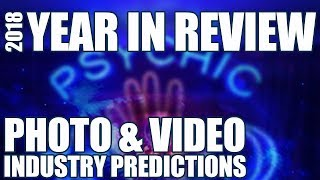 Photo & Industry Year In Review What To Expect In 2019