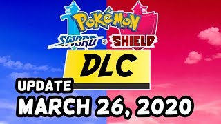 Pokemon Sword and Shield DLC Update - March 26, 2020