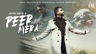Peer Mera ( Full Video)   Jatin Vats   Latest Punjabi Songs 2021   Jass Records