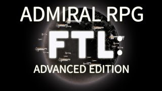 Admiral RPG Guides Us to Failure (FTL: Advanced Edition) [1/2]