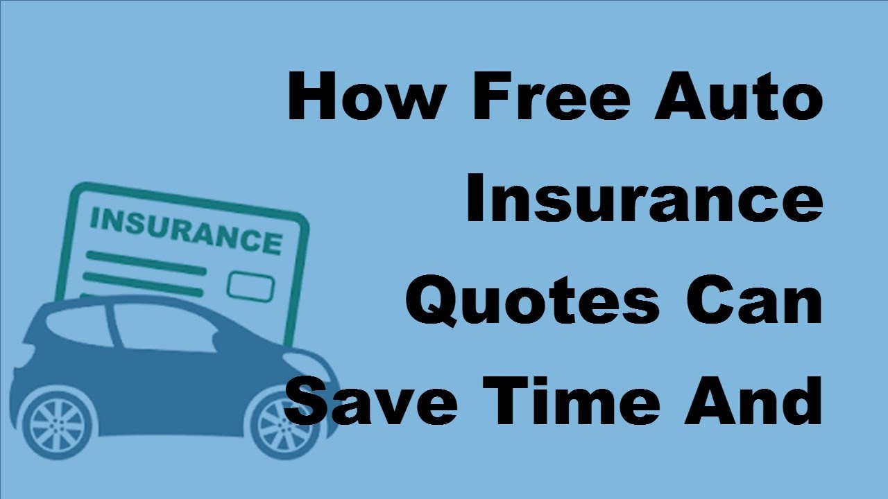 Free Car Insurance Quotes | How Free Auto Insurance Quotes Can Save Time And Money 2017 Auto Insurance Tips