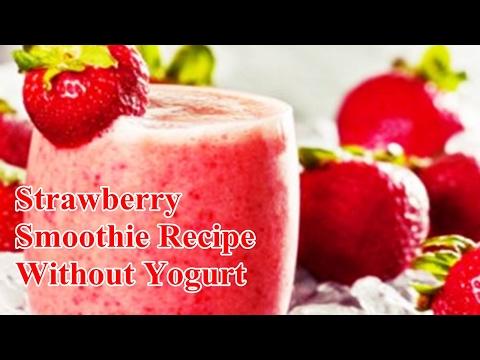 Strawberry Smoothie Recipe Without Yogurt