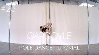 How To Pole Dance #23 GARGOYLE & NO-HANDED GARGOYLE Tutorial Beginner/Intermediate