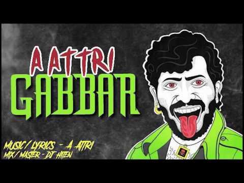 Gabbar | A Attri | Rap Song 2017 | Official Audio | Desi Hip Hop
