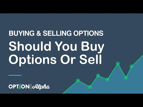Should You Buy Options Or Sell Options