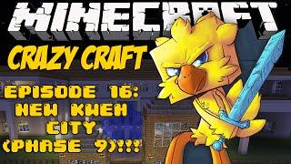 Minecraft Crazy Craft Episode 16: NEW KWEH CITY (PHASE 9)!!!