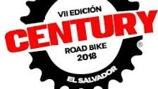 CENTURY ROAD BIKE 2018  ( CICLISMO) EL SALVADOR.