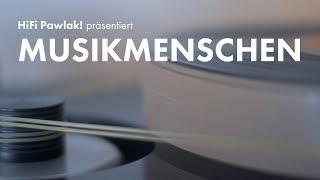 HiFi-Pawlak präsentiert: MUSIKMENSCHEN - Folge 2