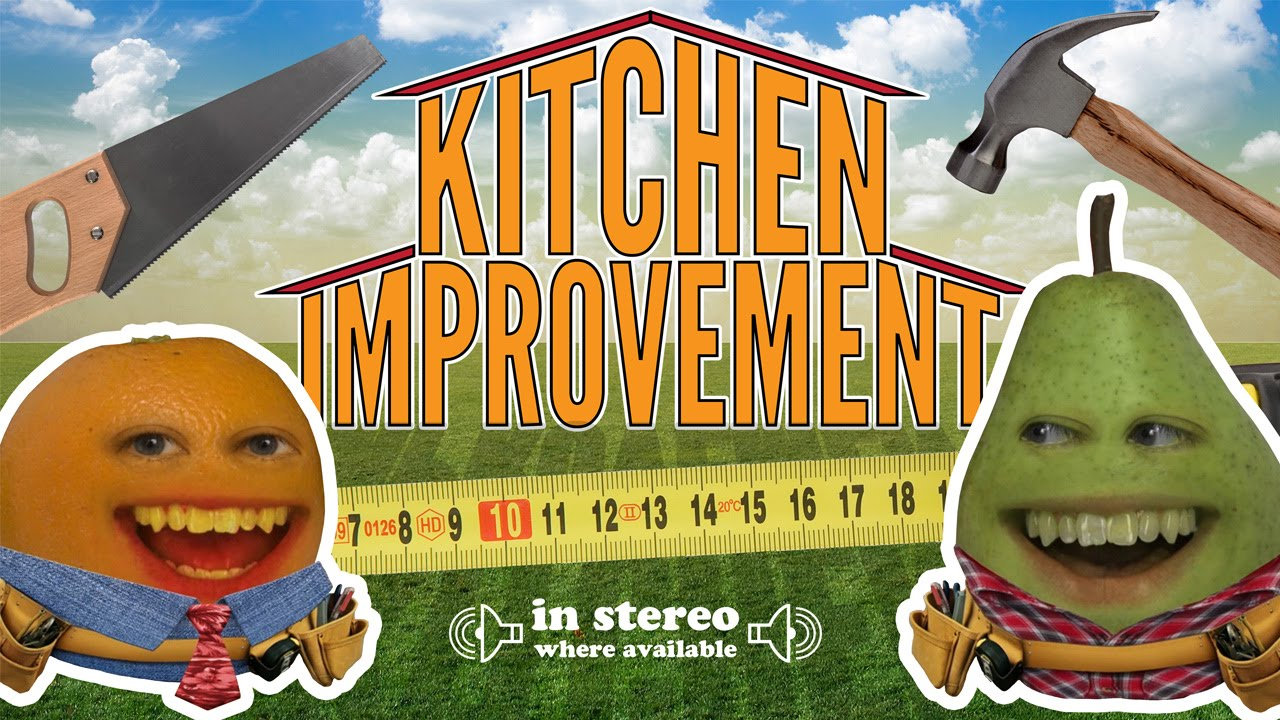Orange Kitchen Annoying Orange Kitchen Improvement Home Improvement Parody