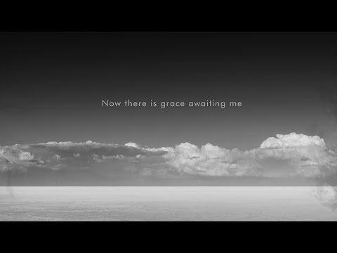 Grace Awaiting Me Lyric Video