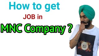 How to get a Job in MNC Company in India | Easiest ways explained
