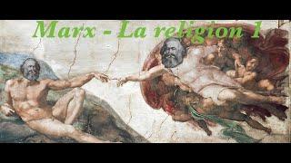 Religion 10 - la religion est l'opium du peuple - Marx 1