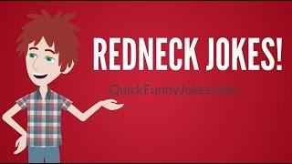 Hilarious Redneck Jokes!