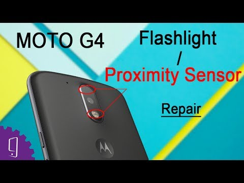 Moto G4 Flashlight/Proximity Sensor Repair Guide