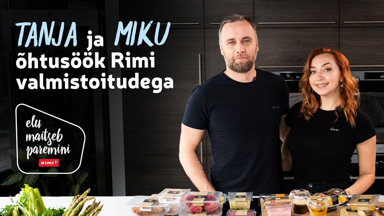 ? Elu maitseb paremini | Tanja ja Miku õhtusöök Rimi valmistoitudega