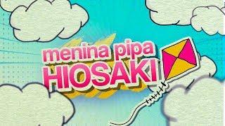 Hiosaki - Menina Pipa (Sadstation)