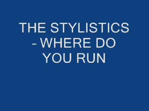 THE STYLISTICS - WHERE DO YOU RUN mp3