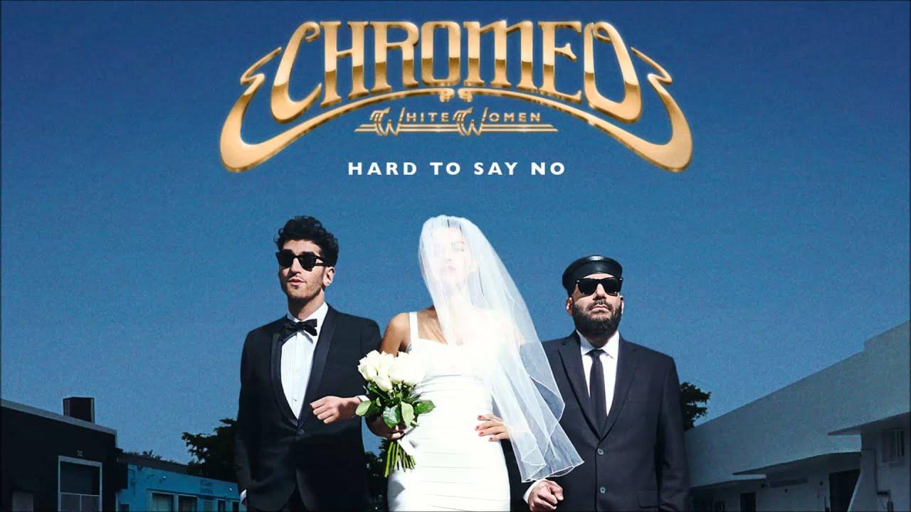 chromeo-hard-to-say-no-chromeo