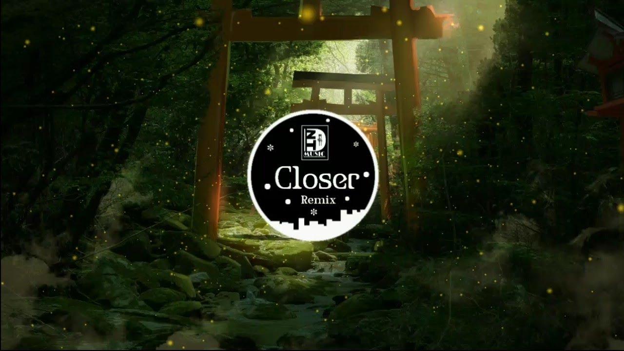 Closer ( Remix )   Nhạc gây nghiện trên Tiktok Trung Quốc   Douyin Music