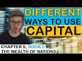Different Uses of Capital | Chapter 5, Book 2
