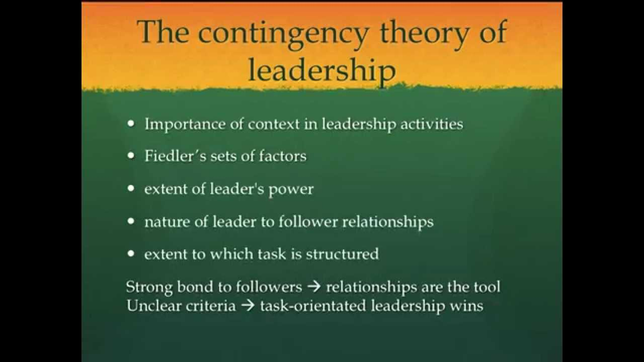 contingency theory Contingency model of leadership  contingency theory holds that situational factors interact with leader traits and behavior to influence leadership effectiveness.