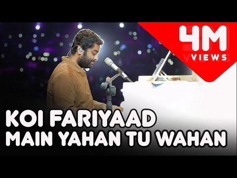 Koi Fariyaad | Arijit Singh Live | Main Yahan Tu Wahan