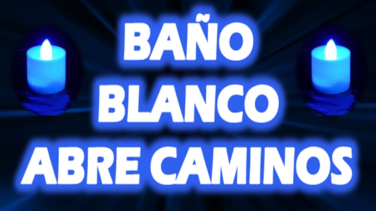 BAÑO BLANCO ABRE CAMINOS - YouTube