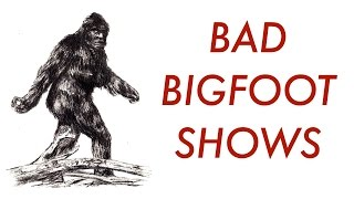 BAD BIGFOOT SHOWS - ralphthemoviemaker
