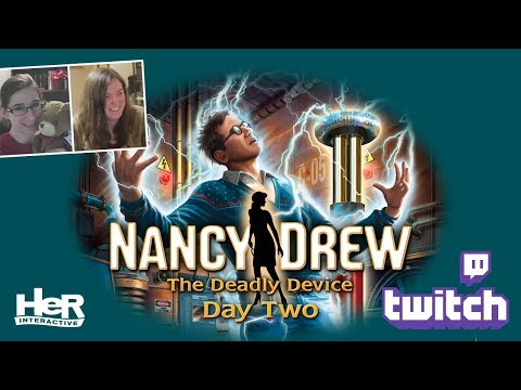 Nancy Drew: The Deadly Device [Day Two: Twitch] | HeR Interactive