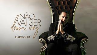 Harmonia do Samba - Não Vai Ser Dessa Vez (Clipe Oficial)