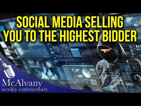 Social Media Selling You To The Highest Bidder | McAlvany Weekly Commentary
