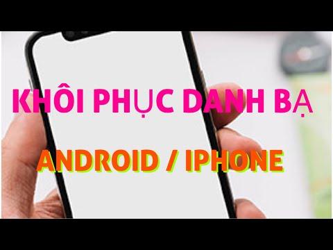 Cách khôi phục danh bạ trên điện thoại android samsung, oppo…
