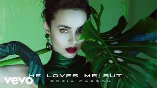 Sofia Carson - He Loves Me, But... (Audio Only)