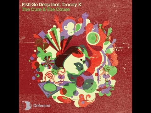 Fish Go Deep & Tracey K The Cure & The Cause Dennis Ferrer Remix Full Length 2006