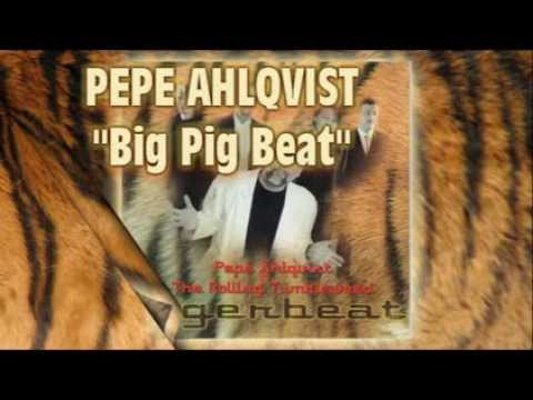 PEPE AHLQVIST - Big Pig Beat