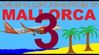 Cheap flight adventure to Mallorca part 3