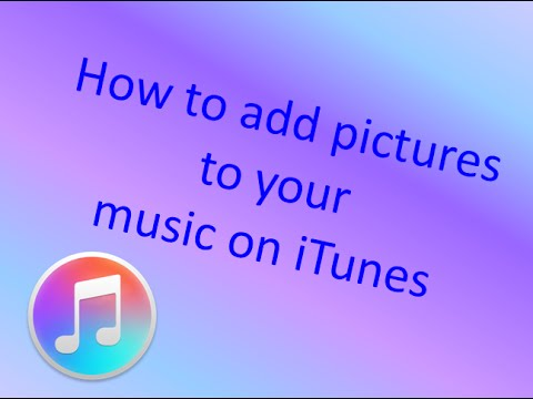 How To Add An Icon (pic) To Your Music On Itunes
