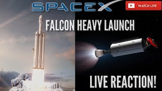 SpaceX Falcon Heavy Launch - LIVE WEBCAST Reaction