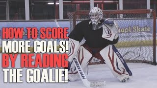 How To Score More Goals In Hockey By Reading The Goalie