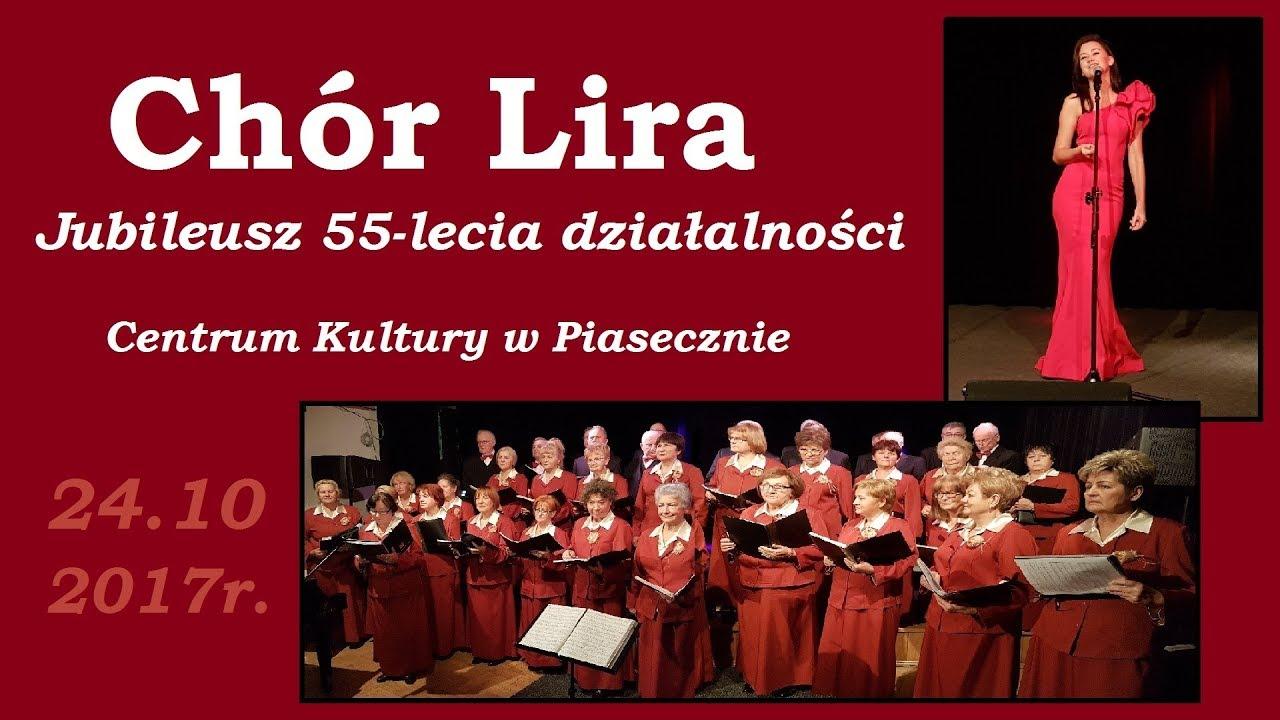 55-lecie Chóru Lira – Centrum Kultury w Piasecznie 24.10.2017r
