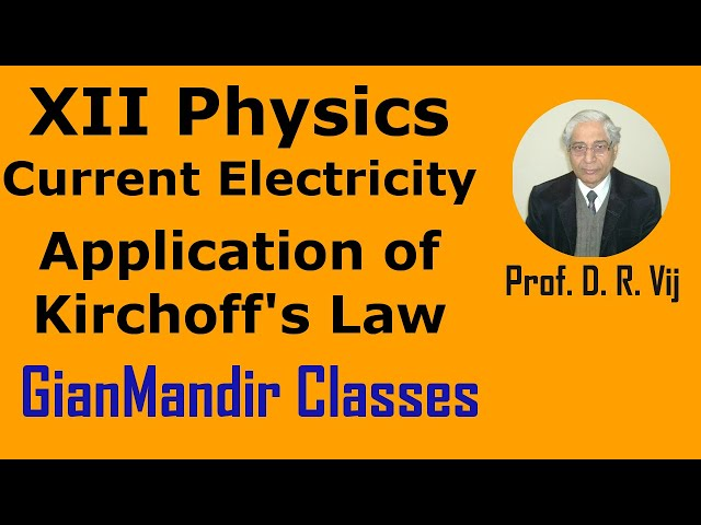 XII Physics | Current Electricity | Application of Kirchoff's Law by Himanshu Sir