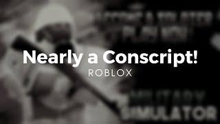 Roblox - Nearly a Conscript! | Military Simulator