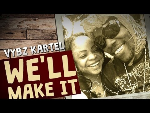 Vybz Kartel - We'll Make It (One In A Million) October 2014