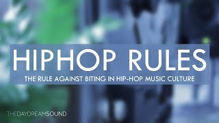 The Rule Against Biting In Hip-Hop Sampling Culture