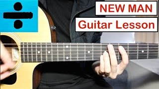 Ed Sheeran New Man Guitar Lesson Tutorial How To Play Chords Strumming